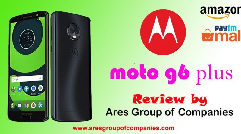 Moto g6 plus Review and Specification
